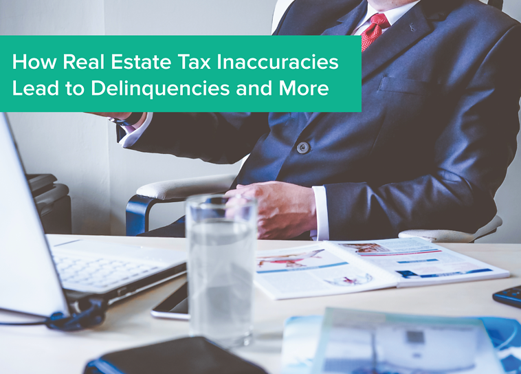 How real estate tax inaccuracies lead to delinquencies and more