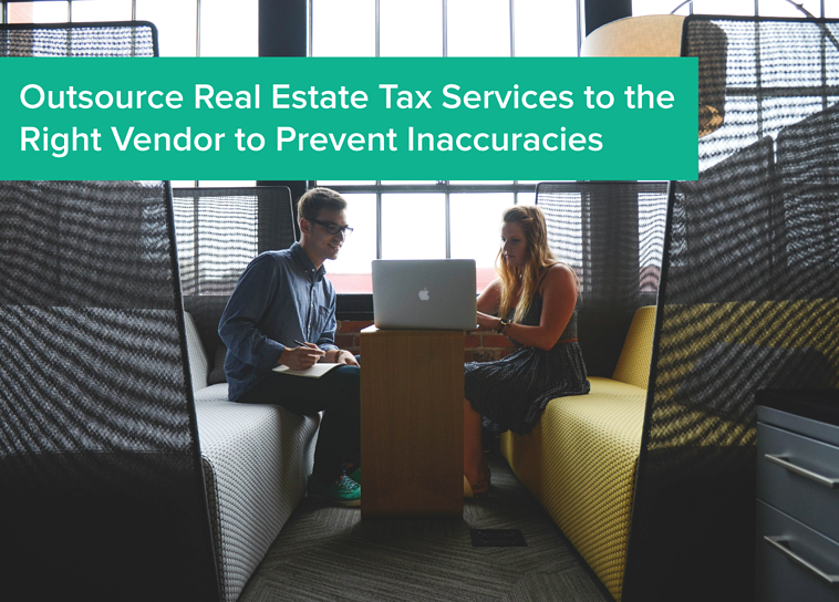 Outsource real estate tax services to the right vendor to preven inaccuracies