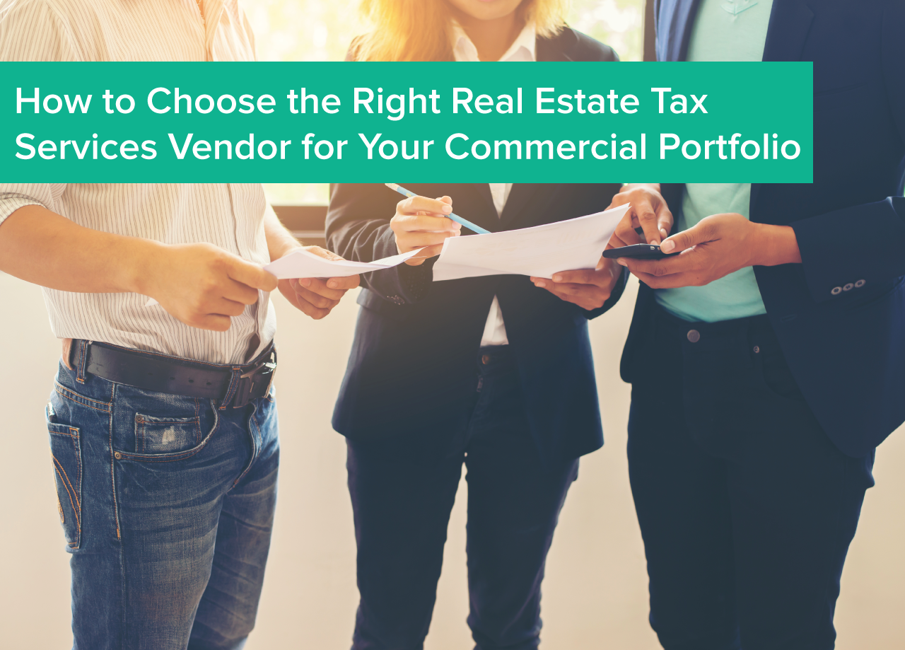 How to Choose the Right Real Estate Tax Services Vendor for Your Commercial Portfolio