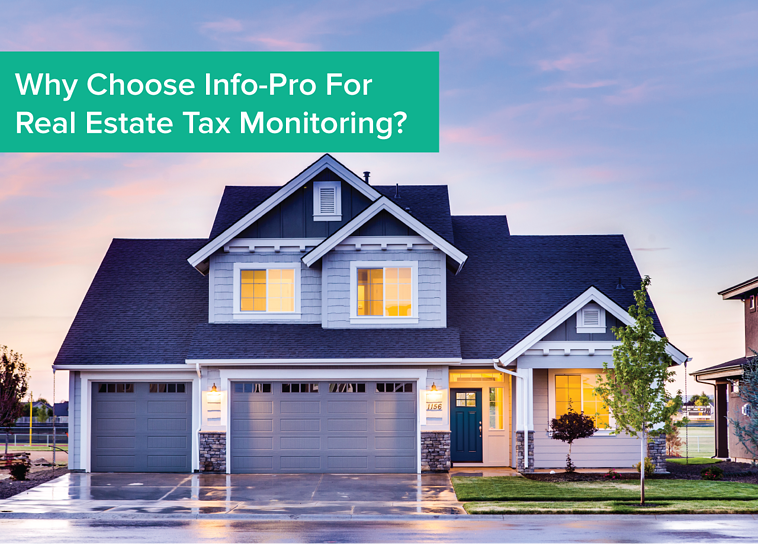 Why choose Info-Pro for real estate tax monitoring?