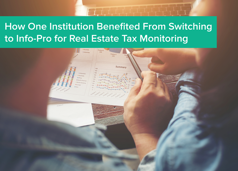 How one institution benefited from switching to Info-Pro for real estate tax monitoring