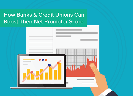 How_Banks_and_Credit_Unions_Can_Boost_Their_Net_Promoter_Score.png