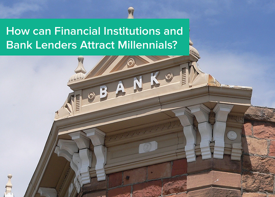 How_can_financial_institutions_and_bank_lenders_attract_millennials.png