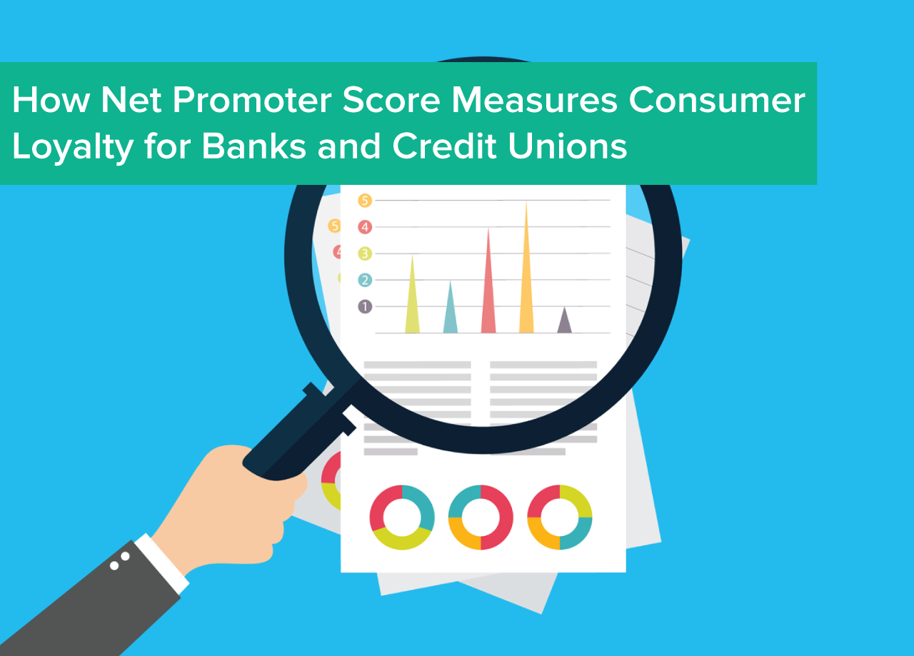 How_net_promoter_score_measures_consumer_loyalty_for_banks_and_credit_unions.png