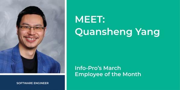 March Featured Info-Pro Employee: Quansheng Yang