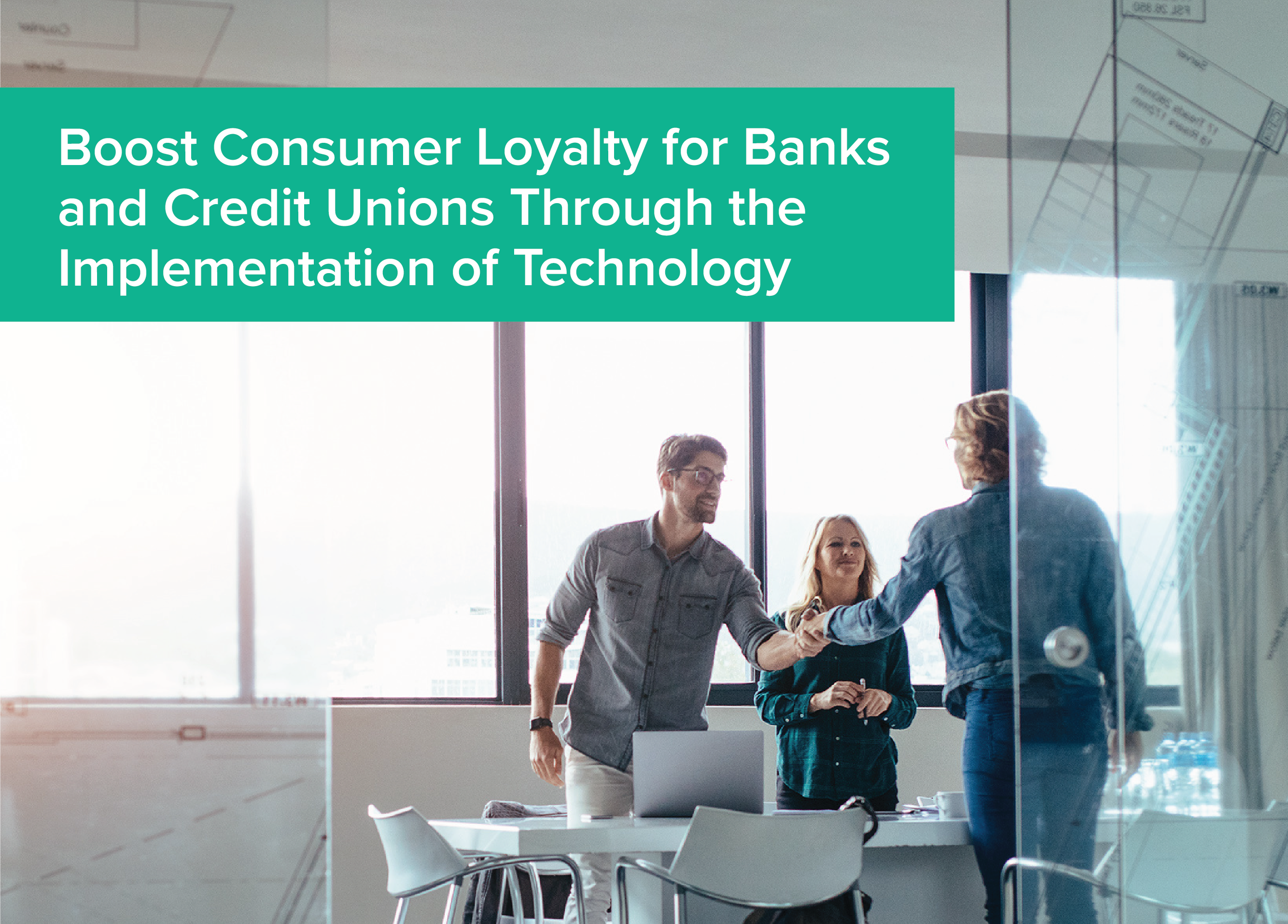 Boost Consumer Loyalty for Banks and Credit Unions Through the Implementation of Technology