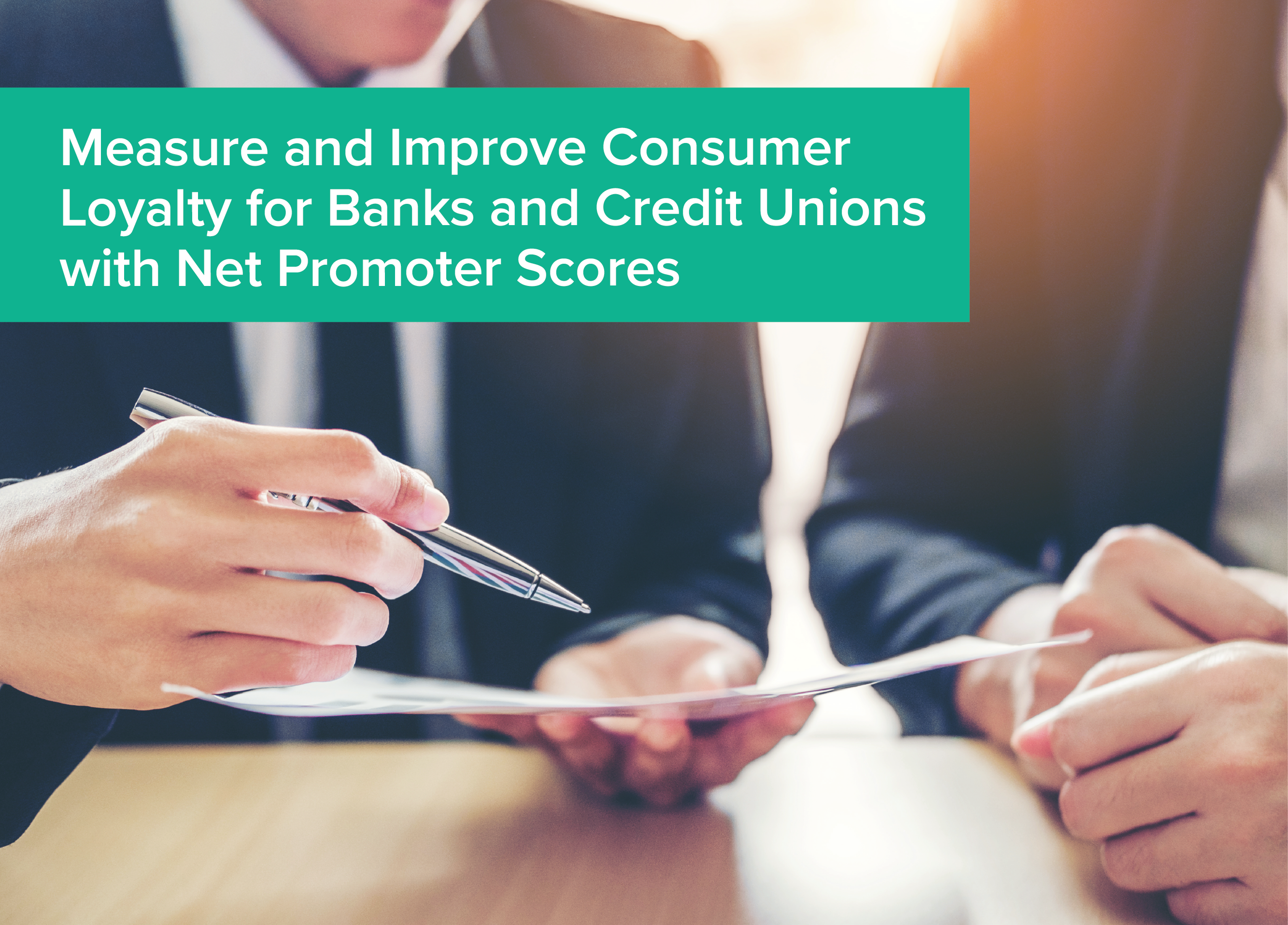 Measure and Improve Consumer Loyalty for Banks and Credit Unions with Net Promoter Scores