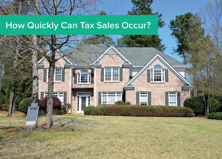 How Quickly Can Tax Sales Occur?