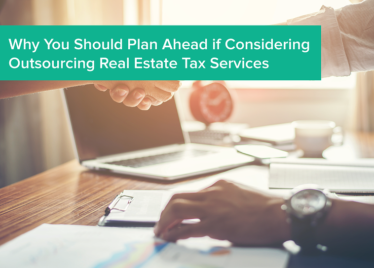 Why You Should Plan Ahead if Considering Outsourcing Real Estate Tax Services