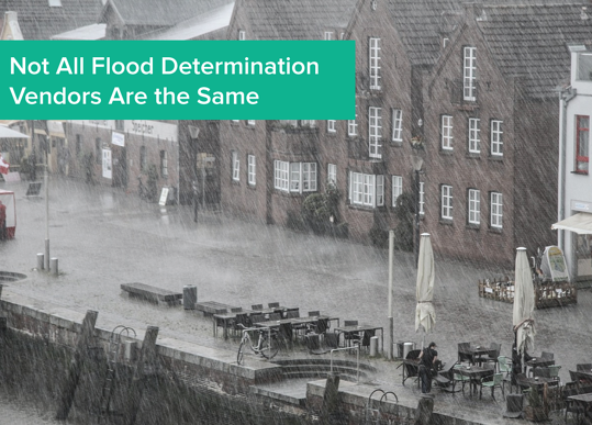 Not All Flood Determination Vendors Are the Same.png