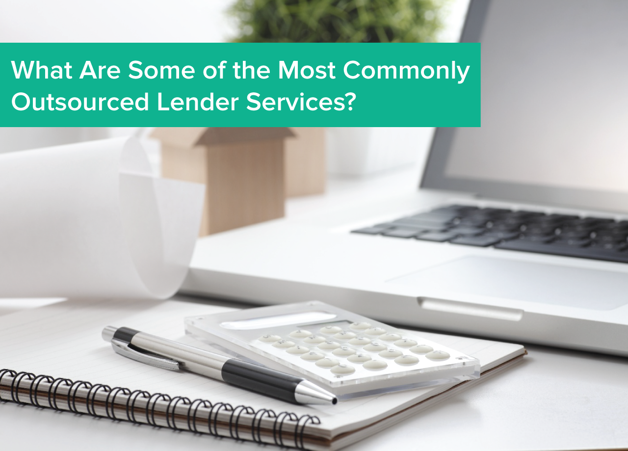What_are_Some_of_the_most_Commonly_Outsourced_Lender_Services.png