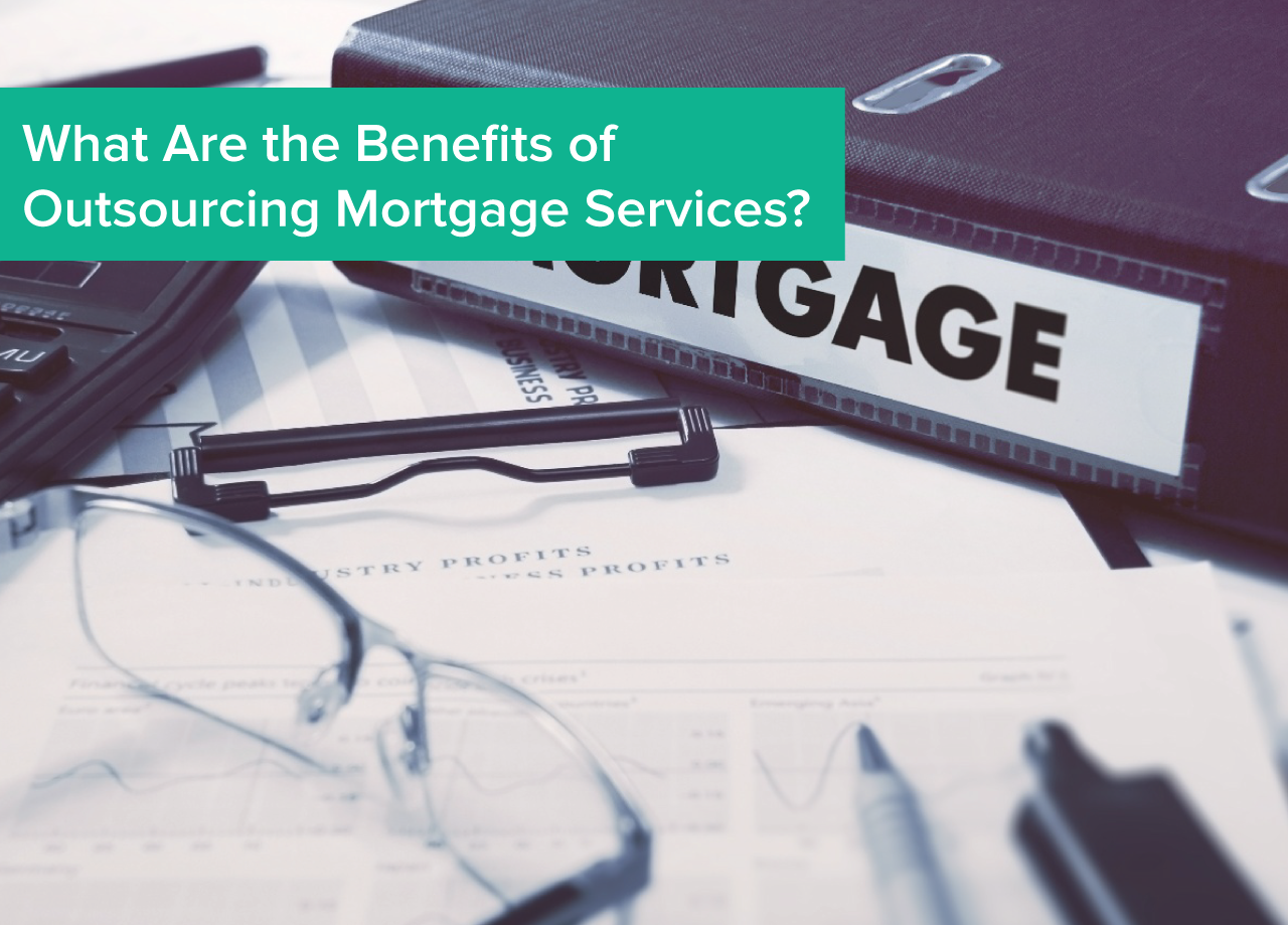 What_are_the_benefits_of_outsourcing_mortgage_services.png