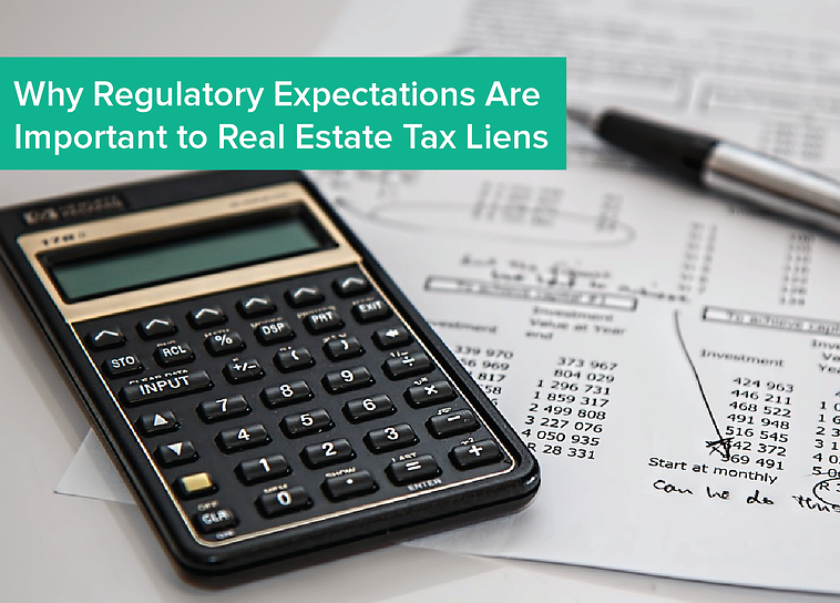 Why_Regulatory_Expectations_Are_Important_to_Real_Estate_Tax_Liens.png