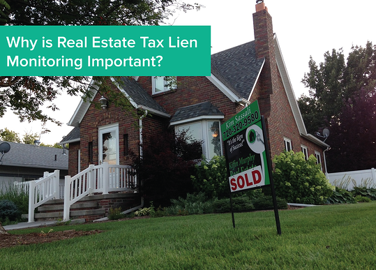 Why_is_Real_Estate_Tax_Lien_Monitoring_Important.png
