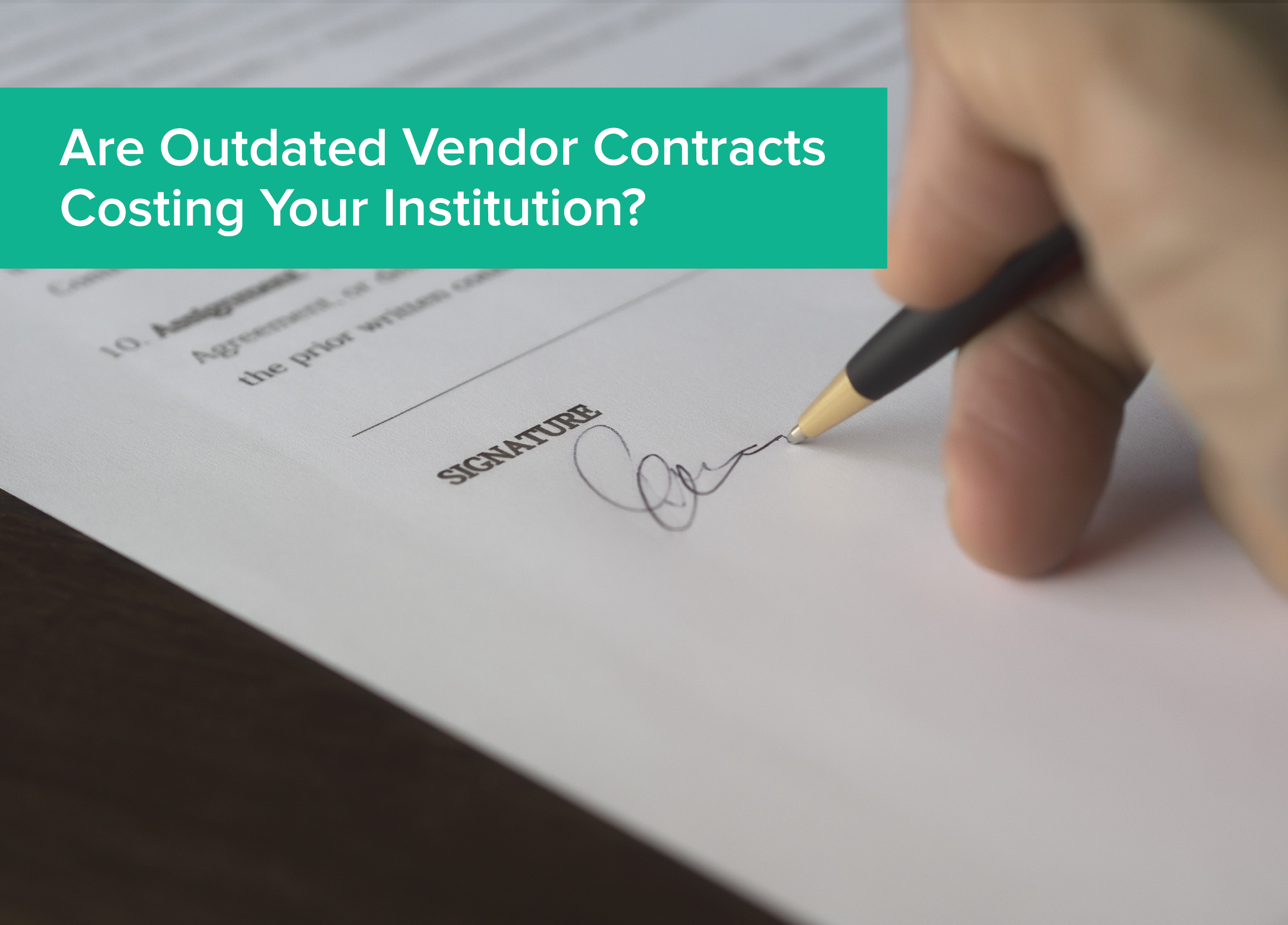 Are Outdated Vendor Contracts Costing Your Institution?