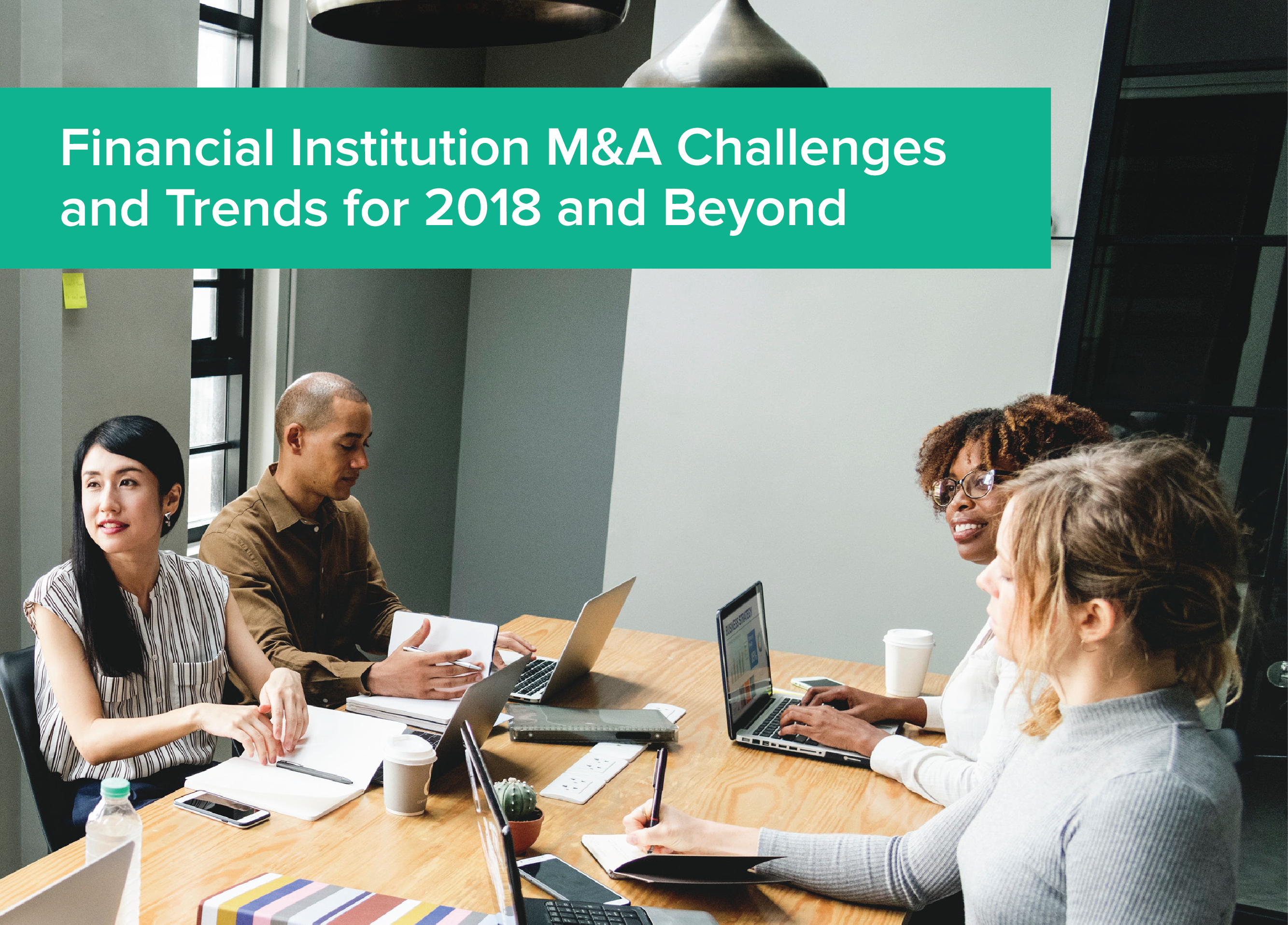 Financial Institution M&A Challenges and Trends for 2018 and Beyond