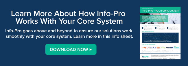 Learn more about how Info-Pro works with your core system